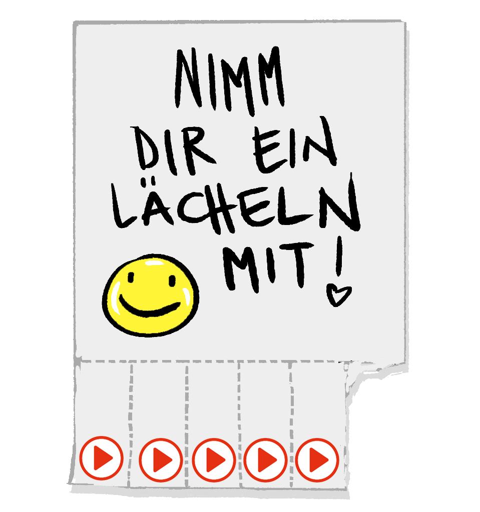 Nimm Dir ein Lächeln mit